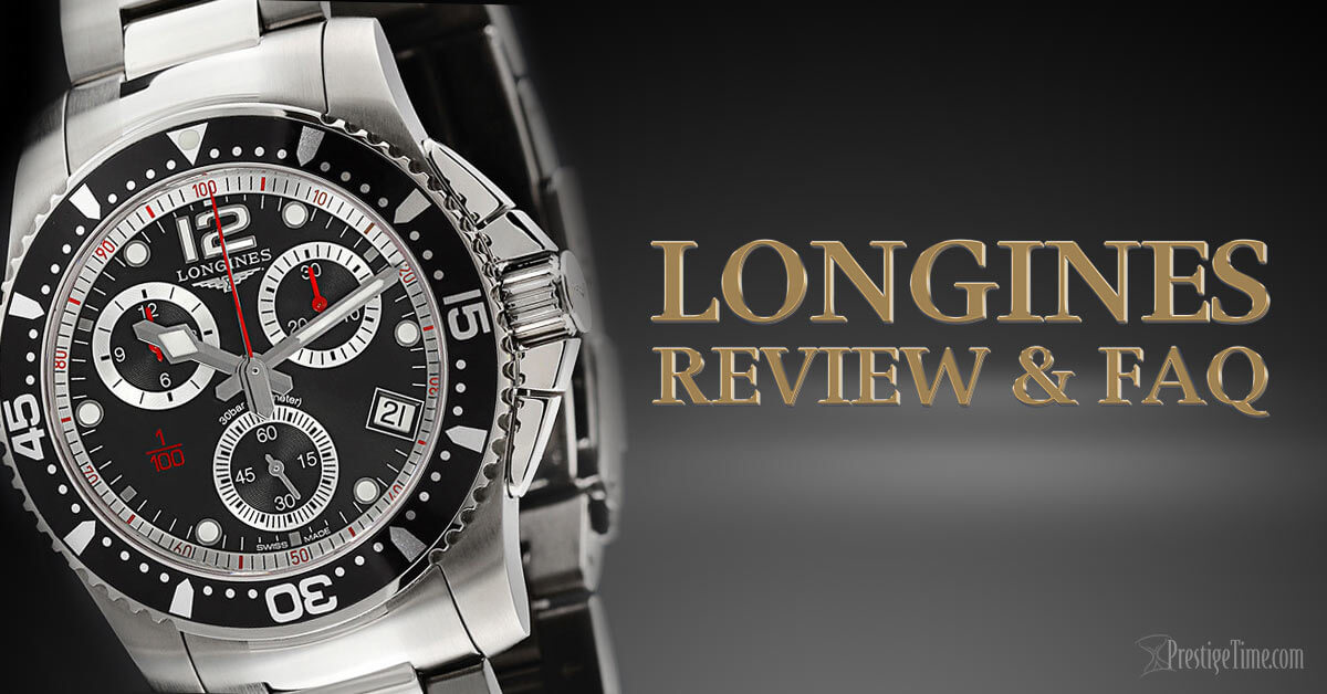 Longines Watches Review & FAQ